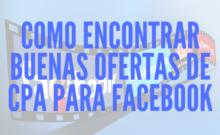 como encontrar buenas ofertas de CPA para facebook